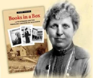 """Books in a Box: Lutie Stearns and the Traveling Libraries of Wisconsin"""
