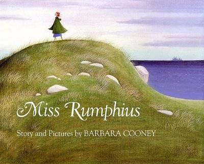 You must do something to make the world more beautiful. ~ Miss Rumphius