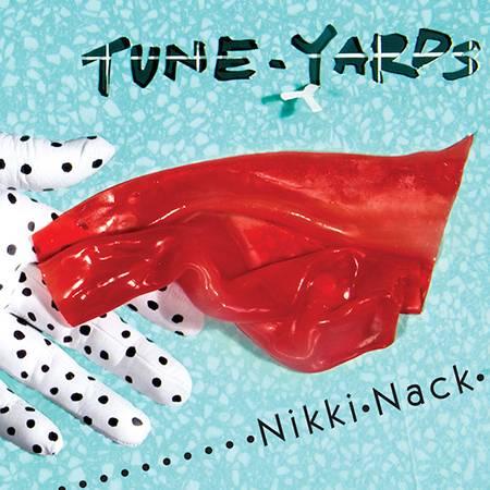 """tUnE-yArDs – """"nikki nack"""""""