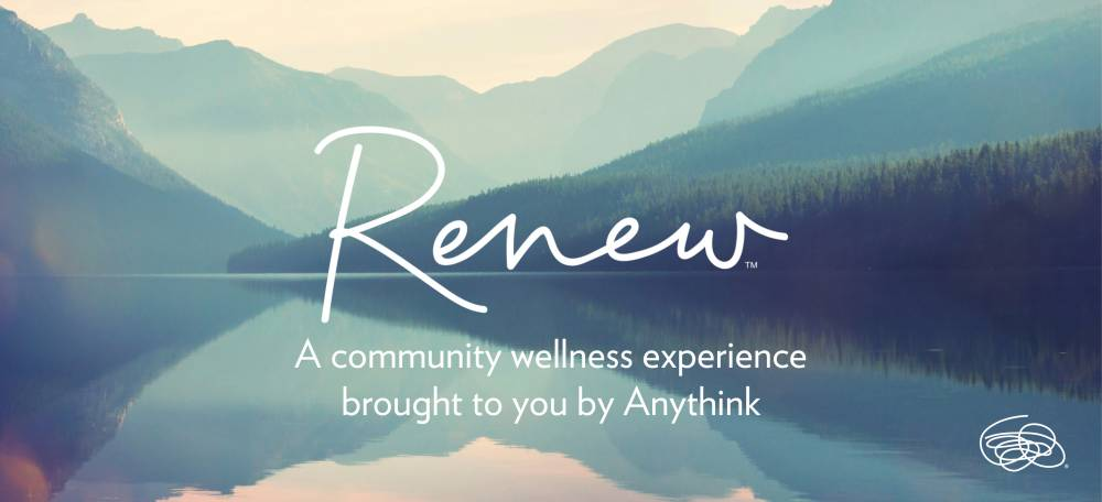 Graphic for Renew, a community wellness experience brought to you by Anythink, White text, blue-toned background showing sky, mountains and lake reflection